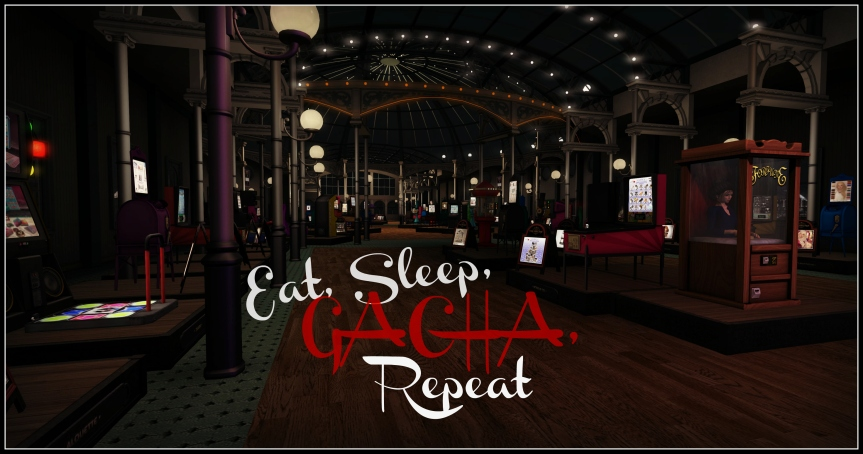 Eat, Sleep, GACHA, Repeat @ The Arcade